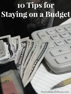 Tips for staying on a budget, so you can get out of debt and start saving money. It includes tips for getting on a budget if you aren't on one already.