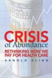 Crisis of Abundance: Rethinking How We Pay for Health Care Paperback ??? Import Mar 2008
