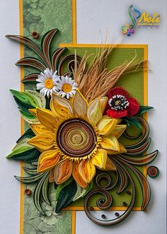 *QUILLING ~ Neli Quilling Art: Quilling card /14.8 cm- 10.5 cm/ I love sunflowers