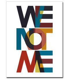 We Not Me http://www.desmobilia.com.br/cat/posters/3946.html