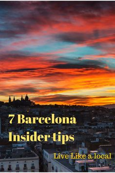7 Barcelona Insider Tips - including sunset locations! http://www.thecrowdedplanet.com/7-barcelona-insider-tips/