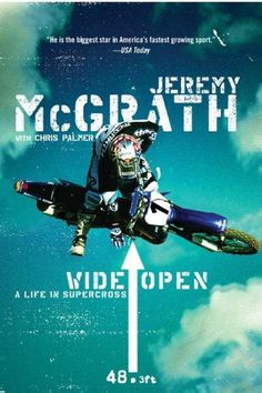 Jeremy McGrath has been called 'the Michael Jordan of Supercross' by the Los Angeles Times, and in this revealing autobiography fans not only get his personal story, but also a detailed guide on how e