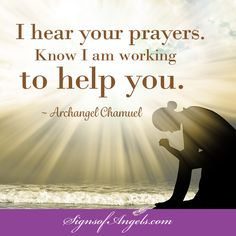 Thank you Archangel Chamuel for listening and answering my prayers. Amen  Receive Daily Inspirational Emails