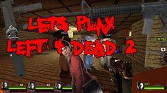 Lets Play Left 4 Dead 2 | 60 FPS | S2L 3.5