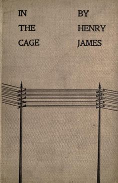 In the cage (1898)  Author: James, Henry, 1843-1916Publisher: London, Duckworth…
