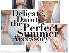 Delicate, Dainty... The Perfect Summer Accessory // Love.Wear.Inspire