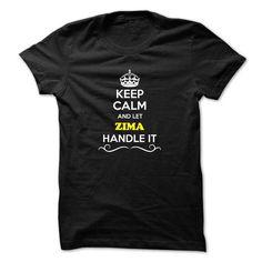 I Love Keep Calm and Let ZIMA Handle it T-Shirts
