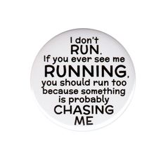 If You Ever See Me Running You Should Run Too Button Badge Pin Funny Humorous