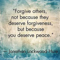 I believe everyone does deserve forgiveness though bc they always regret things they do out of anger! We're not all perfect and we all hurt! Forgive all and move on! Don't hold onto anger bc its ugly! Motivacional Quotes, Quotable Quotes, Wisdom Quotes, Great Quotes, Quotes To Live By, Peace Quotes, Change Quotes, Quotes For Encouragement, Good Morning Inspirational Quotes