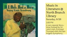 """Music In Literature!! Join us for Storytime on 9/26. Dr. Irish, Principal Trumpet with the San Angelo Symphony, will be reading """"If I Only Had  Horn."""" Don't miss it!"""