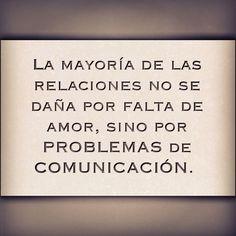 La mayoría de las relaciones no se daña por la falta de amor, sino por los #ProblemasDeComunicación
