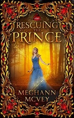 Tome Tender: Rescuing the Prince by Meghann McVey
