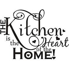 'The Kitchen is the Heart of the Home' Vinyl Art. I'd love to get this for my kitchen wall :)