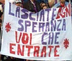 #Striscione dei tifosi della @ACF_Fiorentina che usano una famosa frase di Dante Alighieri per ammonire i tifosi avversari