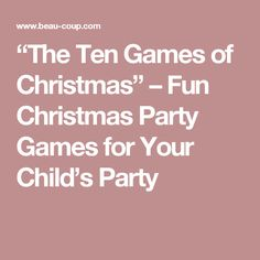 """The Ten Games of Christmas"" – Fun Christmas Party Games for Your Child's Party"