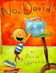 "No, David!: ""No, David! It is such a true book for all toddlers. Every page is literally, ""No, David,"" and has pictures of all the things toddlers get in trouble for."" —Deborah B."