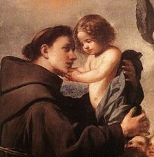 Saint Anthony of Padua or Anthony of Lisbon, born August 15, 1195-June 13, 1231, was a Portuguese Catholic Priest and friar of the Franciscan Order. Though he died in Padua, Italy, he was born to a wealth family in Lisbon, Portugal which is where he was raised. Noted by his contemporaties for his forceful preaching and expert knowledge of Scripture, he was declared a saint almost immediately after his death and proclaimed a doctor of the Church in January 16, 1946.