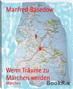 Manfred Basedow: Wenn Träume zu Märchen werden