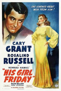 Directed by Howard Hawks. With Cary Grant, Rosalind Russell, Ralph Bellamy, Gene Lockhart. A newspaper editor uses every trick in the book to keep his ace reporter ex-wife from remarrying. Cary Grant, Rosalind Russell, Ginger Rogers, Carole Lombard, Movies To Watch, Good Movies, Divorce, Best Classic Movies, Burns