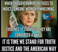 When the Government refuses to indict someone with overwhelming evidence, it's obvious they are corrupt as well. It is time we stand for truth, justice and the American way. Political Quotes, Political Views, Political Posters, Meryl Streep, Truth And Justice, Conservative Politics, God Bless America, We The People, It Hurts
