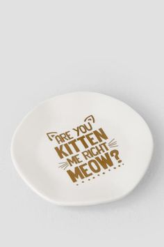 Are You Kitten Me Right Meow Trinket Dish