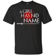Hi everybody!   A Girl Has No Name T-Shirt https://lunartee.com/product/a-girl-has-no-name-t-shirt/  #AGirlHasNoNameTShirt  #A #Girl #Has #NoShirt #Name #TShirt