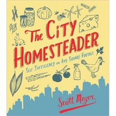 """The City Homesteader"""
