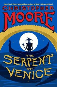 The Serpent of Venice. Christopher Moore channels William Shakespeare and Edgar Allan Poe in this satiric Venetian gothic that brings back the Pocket of Dog Snogging, the eponymous hero of Fool, along with his sidekick, Drool, and pet monkey, Jeff. April 2014