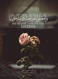 Surah Al-Haj #Quran 22:77 Beautiful Names Of Allah, Beautiful Islamic Quotes, Arabic Love Quotes, Quran Arabic, Islam Quran, Allah Quotes, Muslim Quotes, Hadith Quotes, Quran Quotes Inspirational