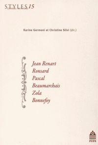 Karine Germoni et Christine Silvi - Styles, genres, auteurs N° 15 : Jean Renart, Ronsard, Pascal, Beaumarchais, Zola, Bonnefoy.