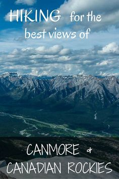 Beautiful views is why we all keep climbing the mountains, am I right? Take a look at two hiking trails for the best views of Canmore and Canadian Rockies.