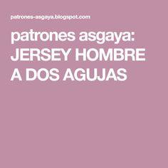 patrones asgaya  JERSEY HOMBRE A DOS AGUJAS ad18745589a2