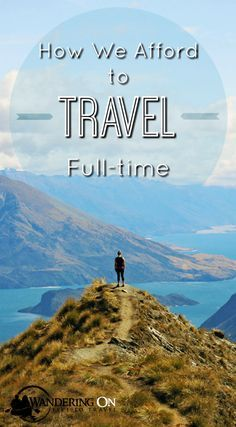 Ever wondered how we afford to live a life of full-time travel? We reveal all the ways in which we fund our life on the road in this blog post! Read on to find out how!
