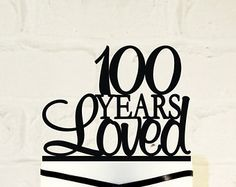 100th Birthday Cake Topper 100 Years by CakeTopperMonograms