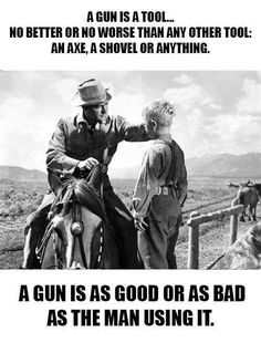 Good or as Bad as the man (OR woman using it)-and since I saw this movie last night-Now I have to pin the guns that were used in 1953 to create this classic film. but I remember this scene! Gun Rights, Gun Control, 2nd Amendment, Guns And Ammo, Way Of Life, Great Quotes, Clever Quotes, Firearms, Just In Case