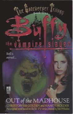 Out of the Madhouse (The Gatekeeper Trilogy (Buffy the Vampire Slayer) av Christopher Golden Buffy The Vampire Slayer, Novels, Reading, Books, Movie Posters, Libros, Film Poster, Word Reading