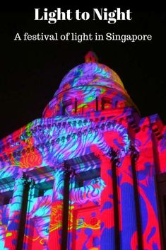 The Travelling Lindfields: Singapore's Light to Night Festival: Not quite Vivid Sydney but almost!