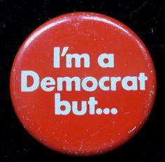 Original 1980's I'm A Democrat But...  Pro by InteriorVintage