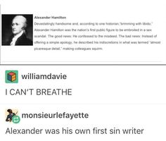 so if u guys are writing Hamilton smut just remember that he himself did it first