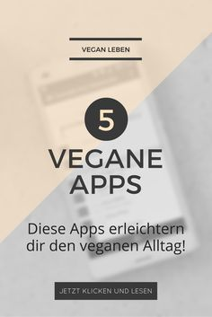 Hier findest du 5 vegane Apps, die dir deinen veganen Alltag erleichtern oder dir den Start in ein veganes Leben vereinfachen. Klick dich zum Beitrag oder speichere ihn direkt ab!