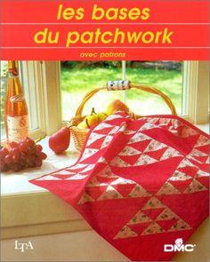 Amazon.fr - Les bases du patchwork - Collectif - Livres
