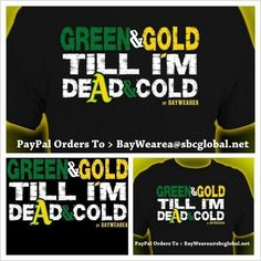 b1612dd11d7 The Oakland Athletics inspired Green and Gold Till I m Dead and Cold by  BayWearea is a Cotton Unisex Tee Shirt with a Traditional Fit.