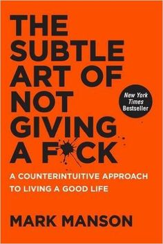 The Subtle Art of Not Giving a F*ck: A Counterintuitive Approach to Living a Good Life: Mark Manson: 9780062457714: AmazonSmile: Books