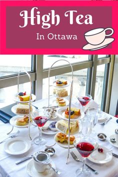 High Tea in Ottawa. From elegant affairs to homey treats, these are the best places in Ottawa, Canada to get high tea. #hightea #afternoontea #Ottawa