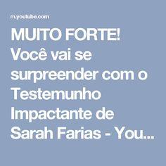 MUITO FORTE! Você vai se surpreender com o Testemunho Impactante de Sarah Farias - YouTube