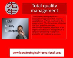 Are you familiar with total quality management?