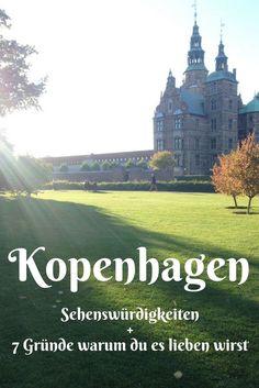 Kopenhagen Sehenswürdigkeiten und 7 Gründe, warum du diese Stadt lieben wirst. Komm mit in die dänische Hauptstadt und erlebe Kopenhagen.