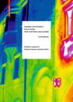 Energy efficiency solutions for historic buildings : a handbook