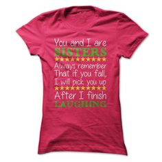 You and I are SISTERS T-Shirt Hoodie Sweatshirts uiu. Check price ==► http://graphictshirts.xyz/?p=48785