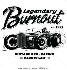 Find Vintage Race Car Burnout Printing stock images in HD and millions of other royalty-free stock photos, illustrations and vectors in the Shutterstock collection. Old Vintage Cars, Vintage Race Car, Racing Car Images, Welding Logo, Whiskey Label, Chevy, Old Race Cars, Old Advertisements, Car Illustration